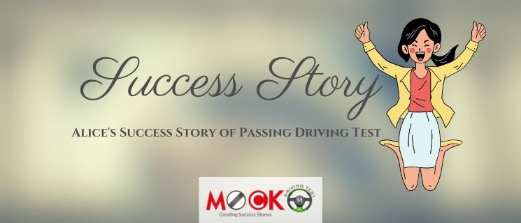 Alice's Success Story of Passing Driving Test with MockDrivingTest